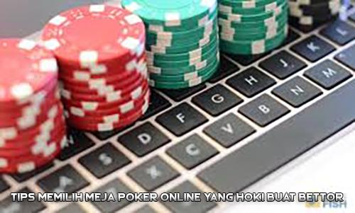 Tips Memilih Meja Poker Online yang Hoki Buat Bettor
